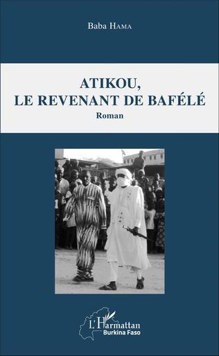 Couverture Atikou, le revenant de Bafélé