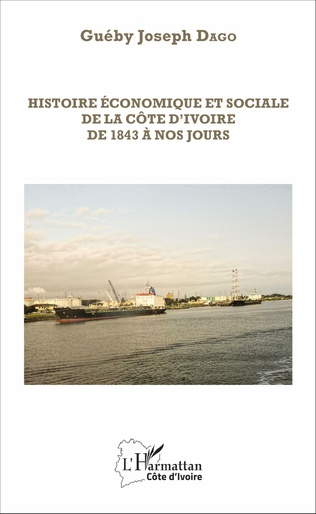 Couverture Histoire économique et sociale de la Côte d'Ivoire de 1843 à nos jours
