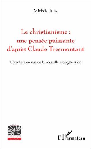 Couverture Le christianisme : une pensée puissante d'après Claude Tresmontant