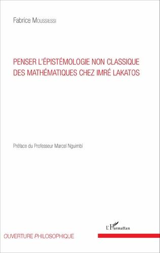 Couverture Penser l'épistémologie non classique des mathématiques chez Imré Lakatos