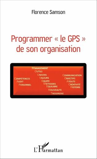 Couverture Programmer « le GPS » de son organisation