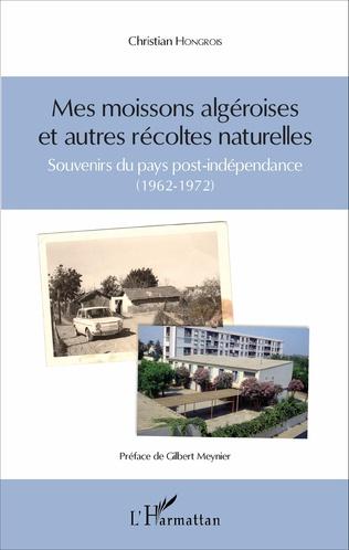 Couverture Mes moissons algéroises et autres récoltes naturelles
