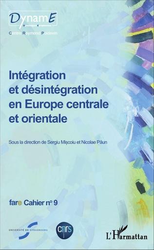 Couverture Intégration et désintégration en Europe centrale et orientale