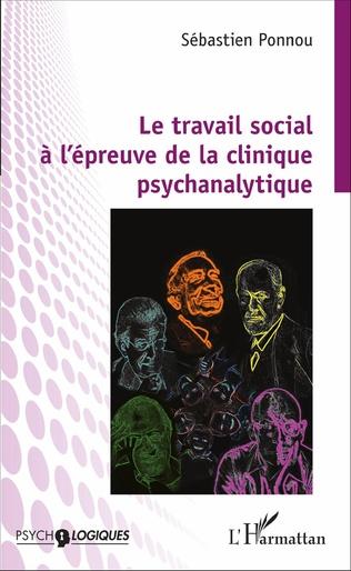 Couverture Le travail social à l'épreuve de la clinique psychanalytique