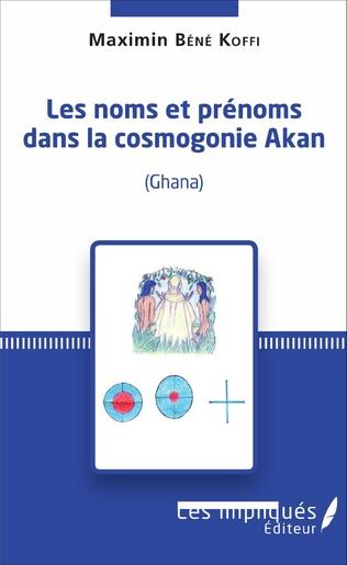 Couverture Les noms et prénoms dans la cosmogonie Akan (Ghana)