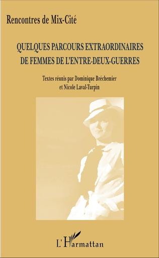 Couverture Quelques parcours extraordinaires de femmes de l'entre-deux-guerres