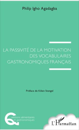 Couverture La passivité de la motivation des vocabulaires gastronomiques français