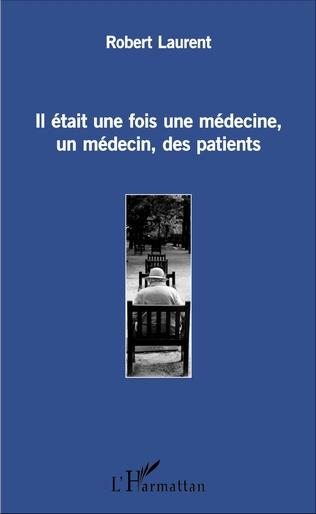 Couverture Il était une fois une médecine, un médecin, des patients