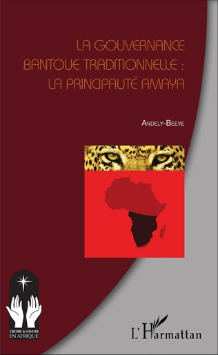 Couverture La gouvernance bantoue traditionnelle : la Principauté Amaya