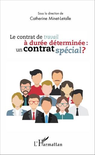 Couverture Le contrat de travail à durée déterminée : un contrat spécial ?