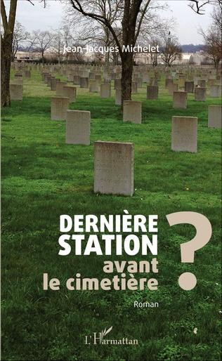 Couverture Dernière station avant le cimetière ?