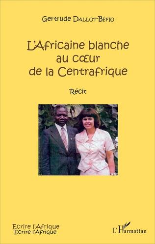 Couverture L'Africaine blanche au cœur de la Centrafrique