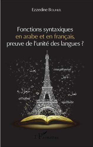 Couverture Fonctions syntaxiques en arabe et en français, preuve de l'unité des langues ?