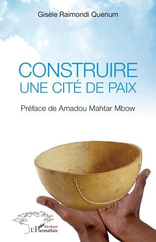 Couverture Construire une cité de paix