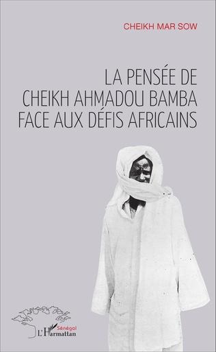 Couverture La pensée de Cheikh Ahmadou Bamba face aux défis africains