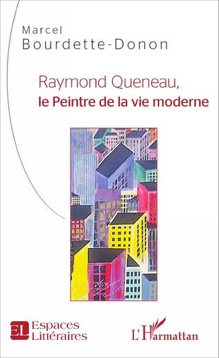Couverture Raymond Queneau, le Peintre de la vie moderne