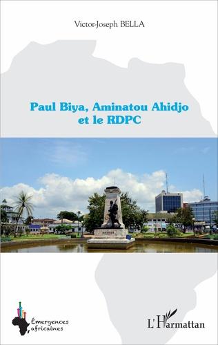 Couverture Paul Biya, Aminatou Ahidjo et le RDPC