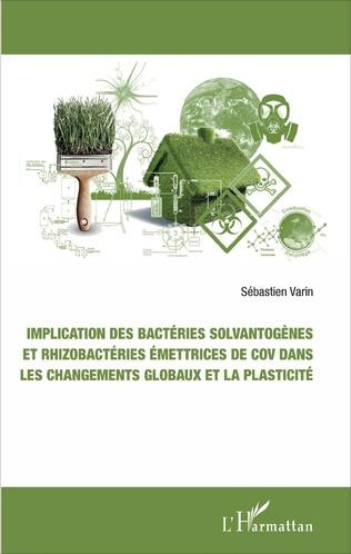 Couverture Implication des bactéries solvantogènes et rhizobactéries émettrices de cov dans les changements globaux et la plasticité
