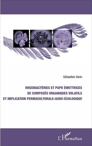 Couverture Rhizobactéries et PGPR émettrices de composés organiques volatils et implication permaculturale-agro-écologique