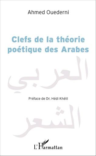 Couverture Clefs de la théorie poétique des Arabes