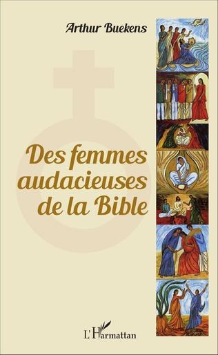 Couverture Des femmes audacieuses de la Bible