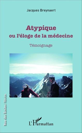 Couverture Atypique ou l'éloge de la médecine