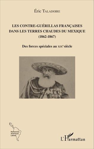 Couverture Les Contre-Guérillas françaises dans les Terres Chaudes du Mexique (1862-1867)