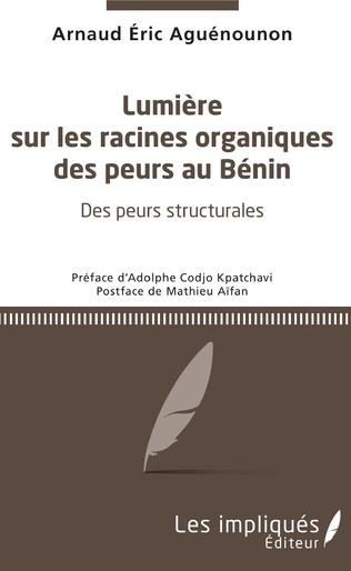 Couverture Lumière sur les racines organiques des peurs au Bénin