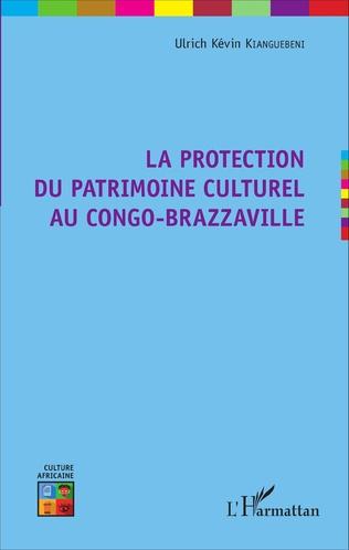 Couverture La protection du patrimoine culturel au Congo-Brazzaville