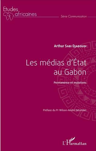 Couverture Les Médias d'Etat au Gabon