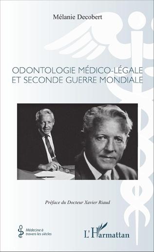 Couverture Odontologie médico-légale et seconde guerre mondiale