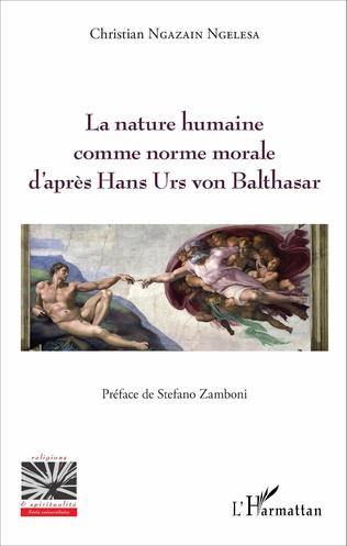 Couverture La nature humaine comme norme morale d'après hans Urs von Balthasar