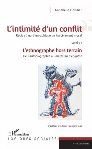 Couverture L'intimité d'un conflit : Récit ethno-biographique du harcèlement moral