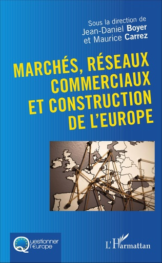 Couverture Marchés, réseaux commerciaux et construction de l'Europe