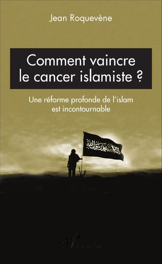 Couverture Comment vaincre le cancer islamiste ?