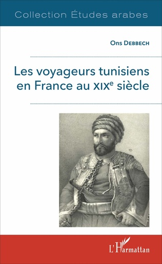 Couverture Les voyageurs tunisiens en France au XIXè siècle