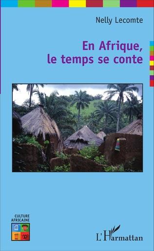 Couverture En Afrique, le temps se conte