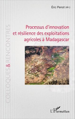 Couverture Processus d'innovation et résilience des exploitations agricoles à Madagascar