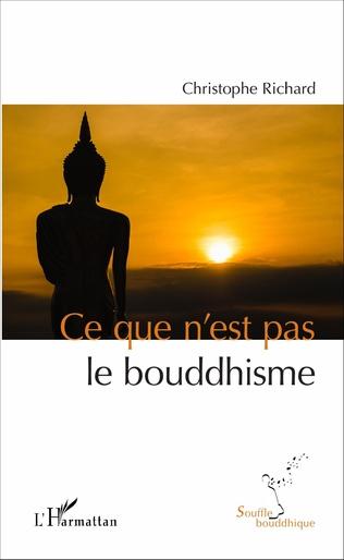 Couverture Ce que n'est pas le bouddhisme