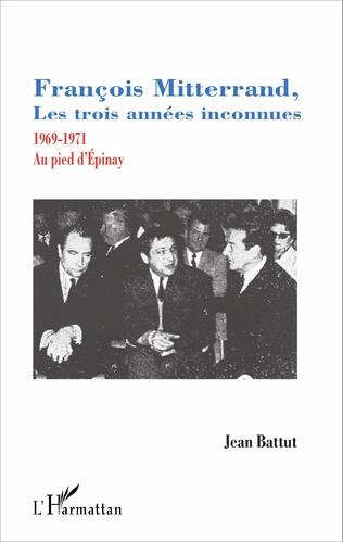 Couverture François Mitterrand, les trois années inconnues