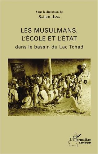 Couverture Les musulmans, l'école et l'état dans le bassin du Lac Tchad