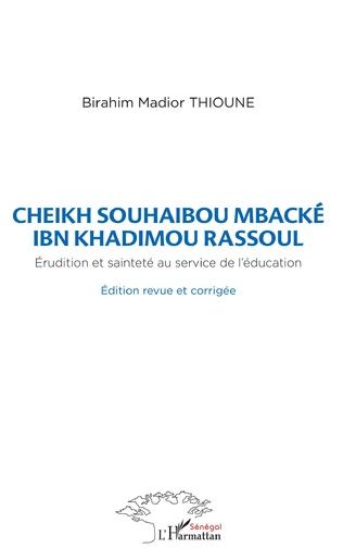 Couverture Cheikh Souhaibou Mbacké Ibn Khadimou Rassoul