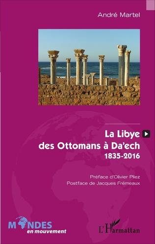 Couverture La Libye, des Ottomans à Da'ech