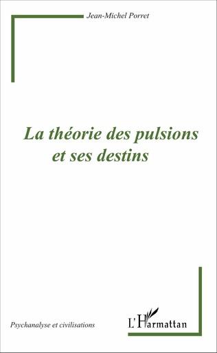 Couverture La théorie des pulsions et ses destins