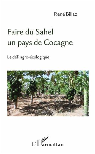 Couverture Faire du Sahel un pays de Cocagne