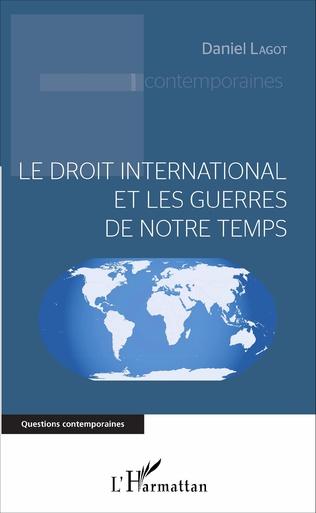 Couverture Le droit international et les guerres de notre temps