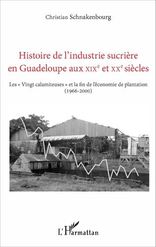 Couverture Histoire de l'industrie sucrière en Guadeloupe aux XIXe et XXe siècles