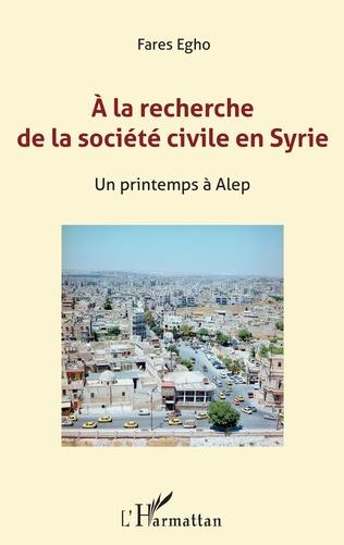 Couverture A la recherche de la société civile en Syrie