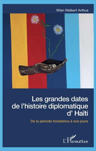 Couverture Les grandes dates de l'histoire diplomatique d'Haïti
