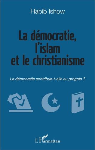 Couverture La démocratie, l'islam et le christianisme
